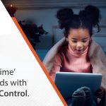 Regulate 'Screen-Time' of your kids with Parental Control.